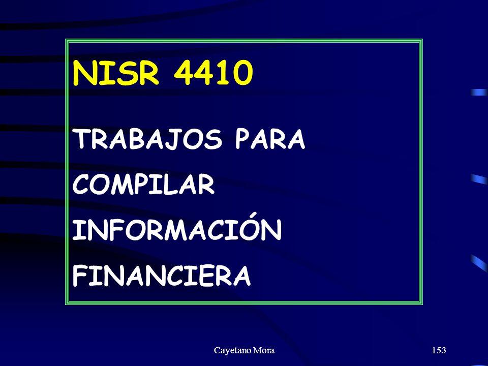 NISR 4410 TRABAJOS PARA COMPILAR INFORMACIÓN FINANCIERA Cayetano Mora