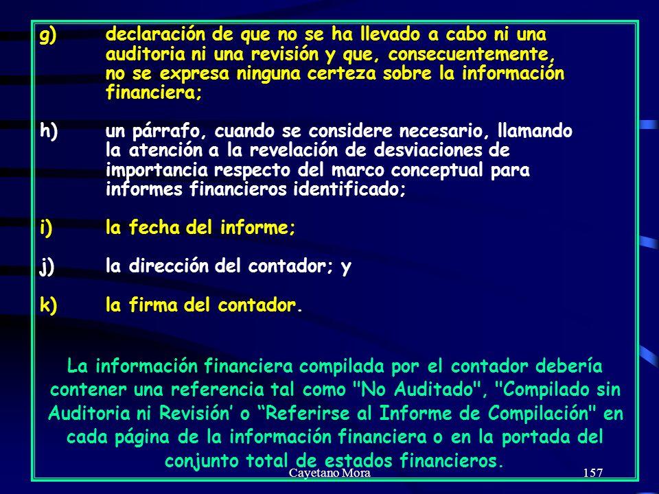 i) la fecha del informe; j) la dirección del contador; y