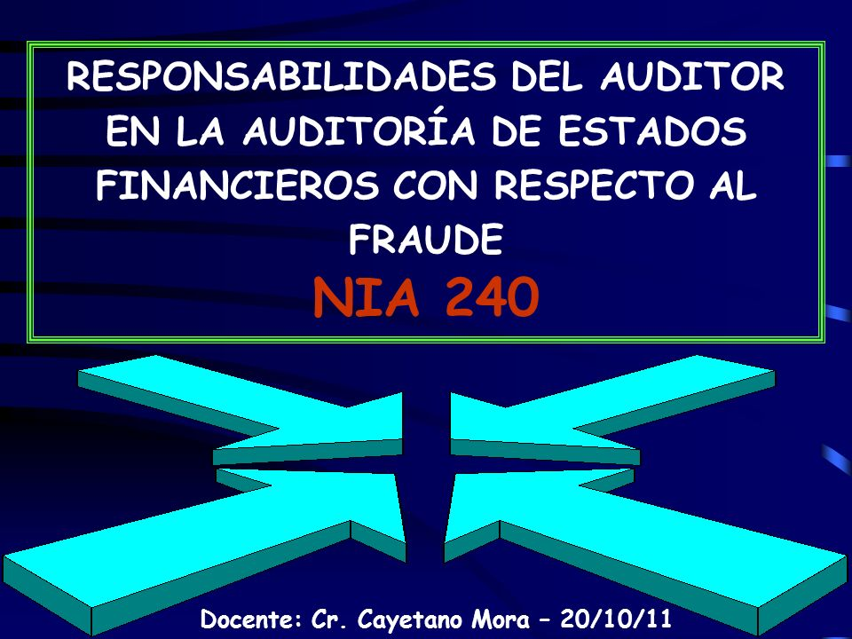 RESPONSABILIDADES DEL AUDITOR EN LA AUDITORÍA DE ESTADOS FINANCIEROS CON RESPECTO AL FRAUDE