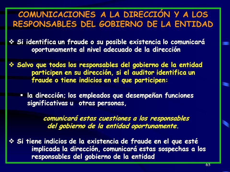 COMUNICACIONES A LA DIRECCIÓN Y A LOS RESPONSABLES DEL GOBIERNO DE LA ENTIDAD