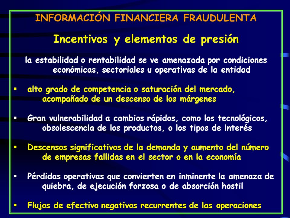 INFORMACIÓN FINANCIERA FRAUDULENTA Incentivos y elementos de presión