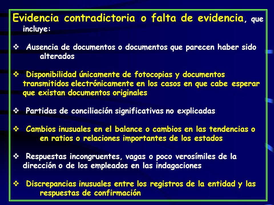 Evidencia contradictoria o falta de evidencia, que incluye: