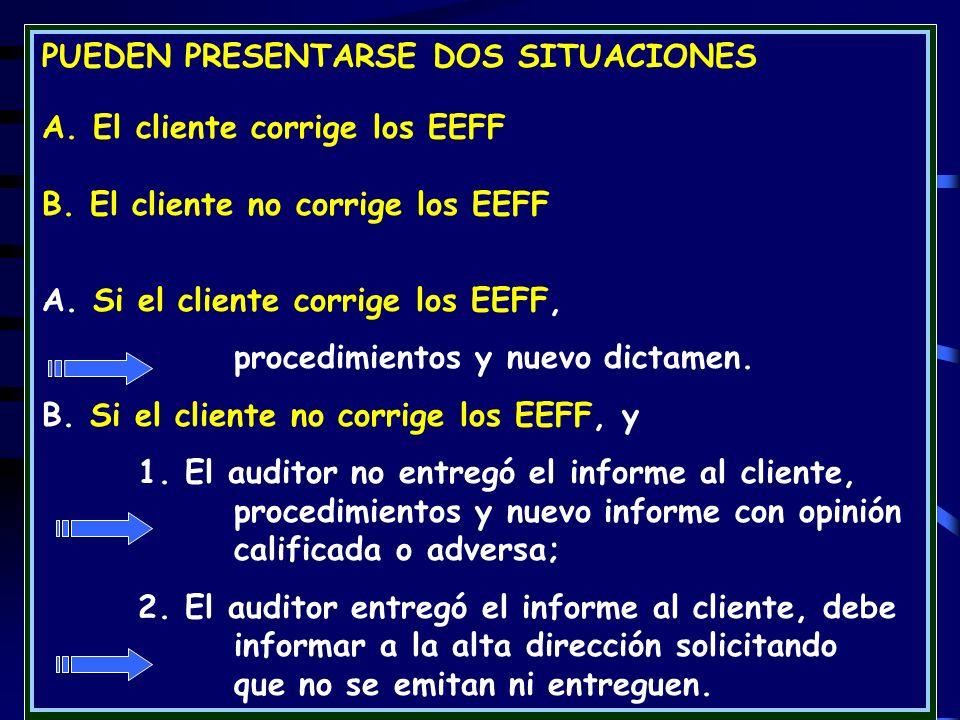 PUEDEN PRESENTARSE DOS SITUACIONES A. El cliente corrige los EEFF