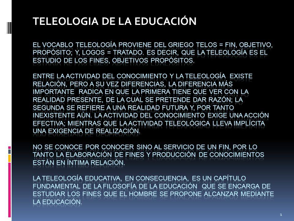 TELEOLOGIA DE LA EDUCACIÓN