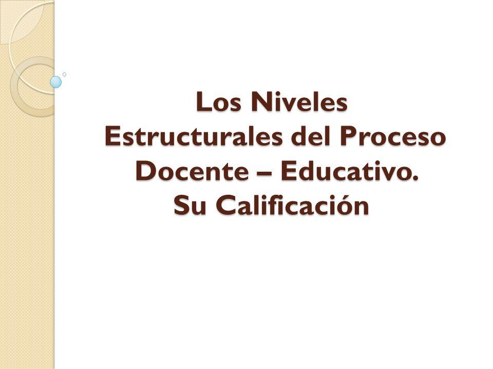 Los Niveles Estructurales del Proceso Docente – Educativo