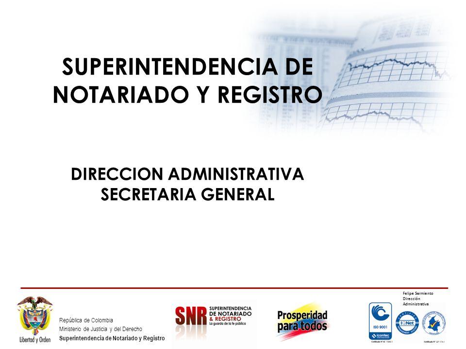 SUPERINTENDENCIA DE NOTARIADO Y REGISTRO DIRECCION ADMINISTRATIVA