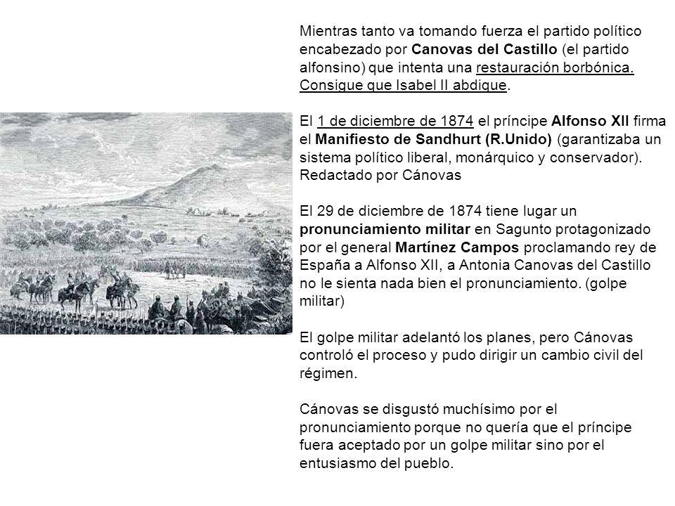 Mientras tanto va tomando fuerza el partido político encabezado por Canovas del Castillo (el partido alfonsino) que intenta una restauración borbónica. Consigue que Isabel II abdique.