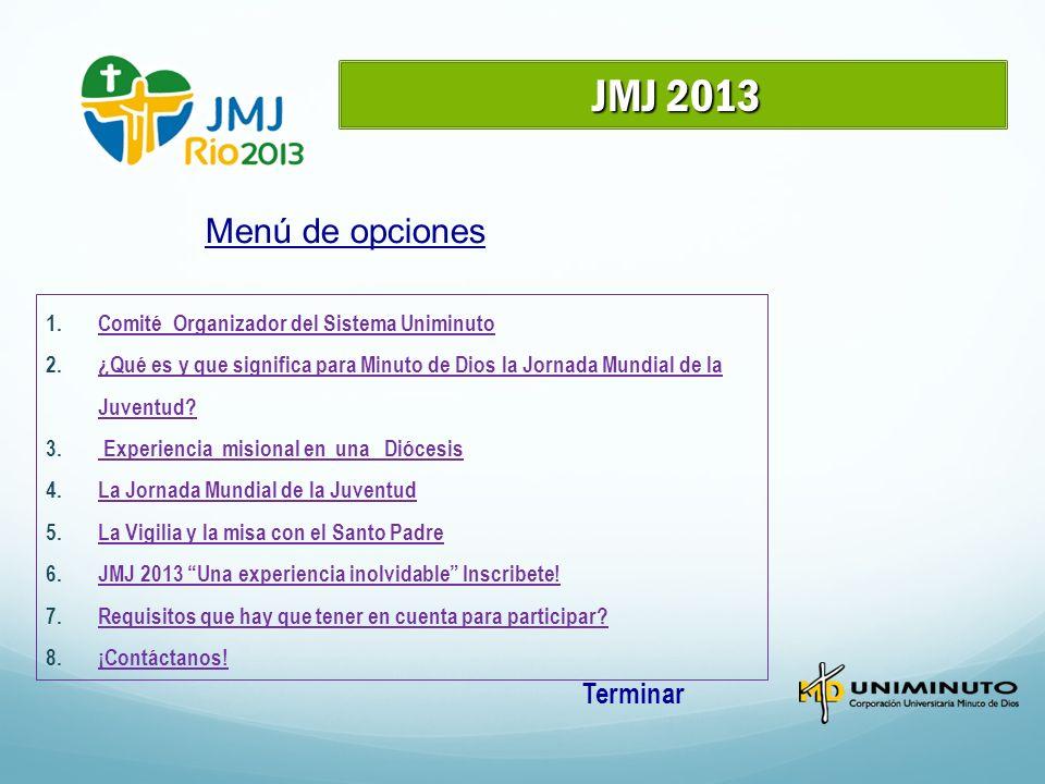 JMJ 2013 Menú de opciones Terminar