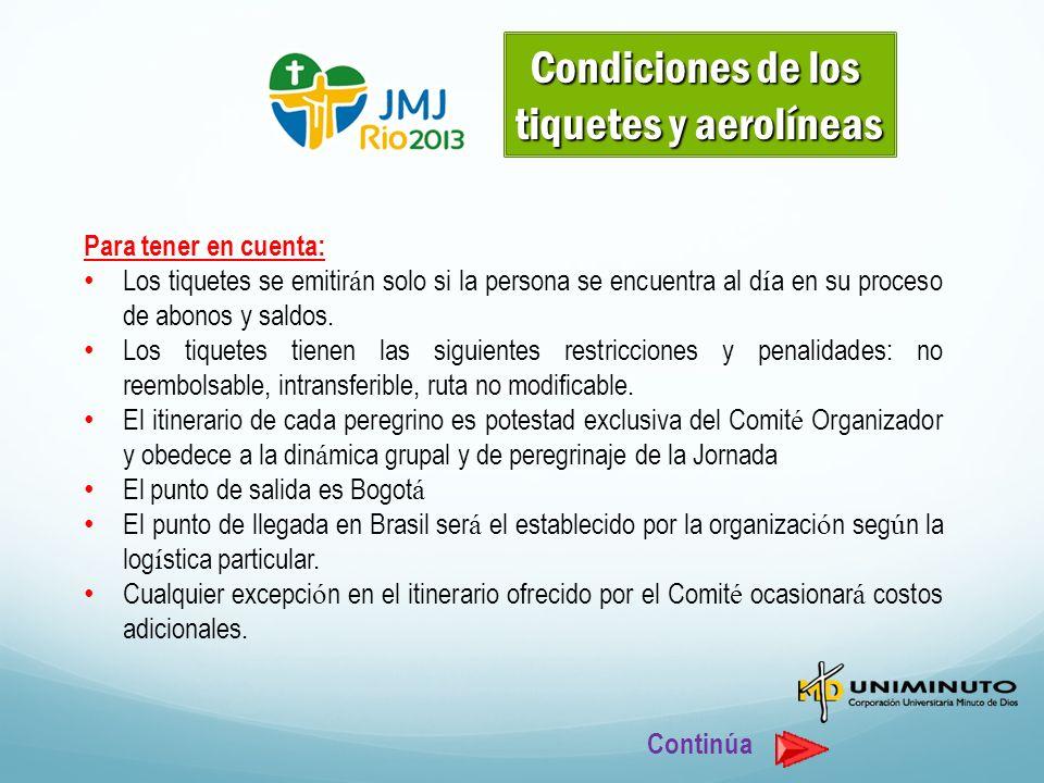 Condiciones de los tiquetes y aerolíneas Para tener en cuenta:
