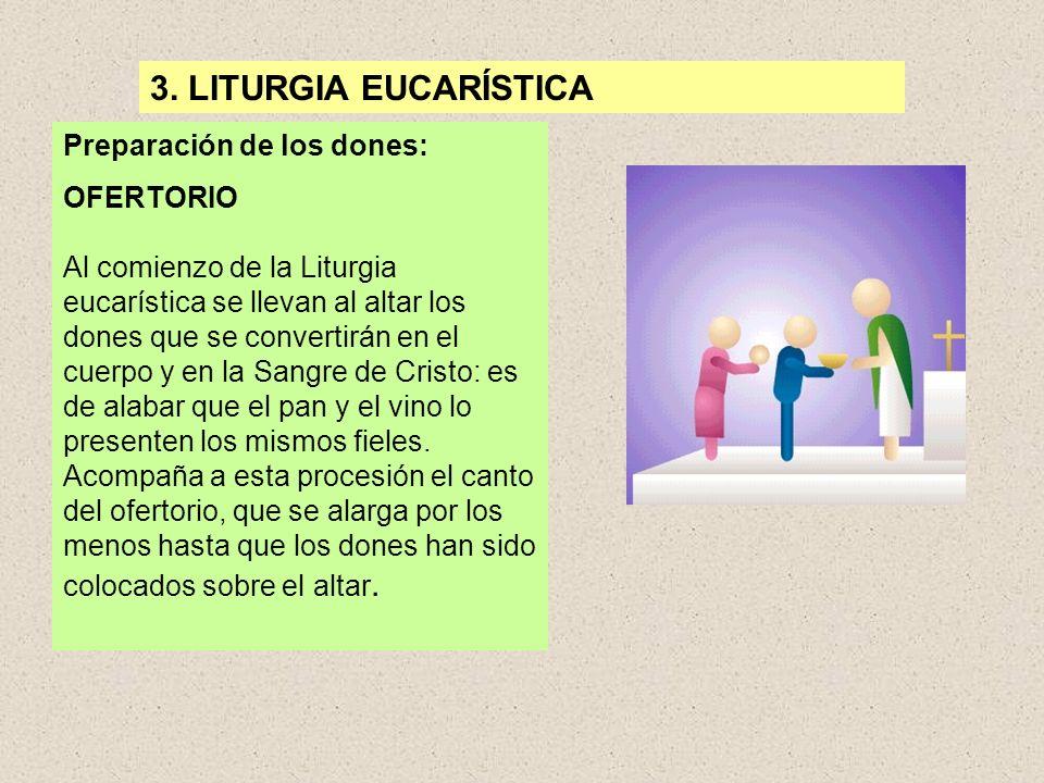 3. LITURGIA EUCARÍSTICA Preparación de los dones: