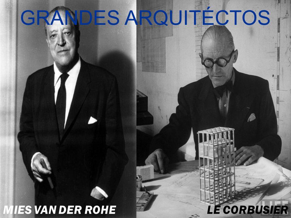 GRANDES ARQUITÉCTOS MIES VAN DER ROHE LE CORBUSIER
