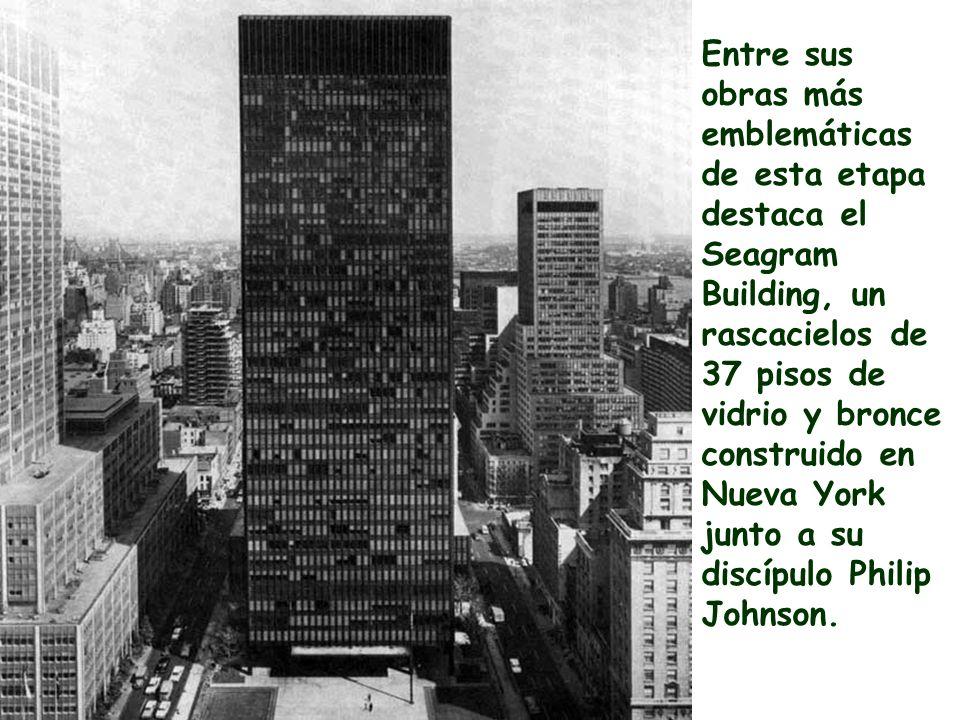 Entre sus obras más emblemáticas de esta etapa destaca el Seagram Building, un rascacielos de 37 pisos de vidrio y bronce construido en Nueva York junto a su discípulo Philip Johnson.