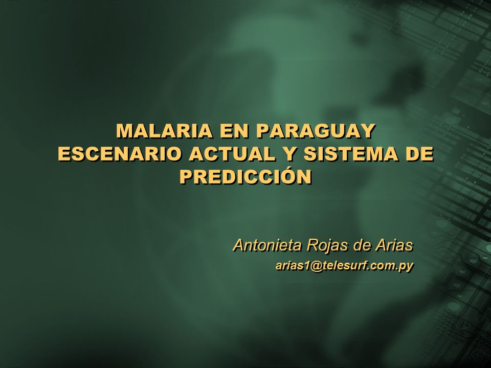 MALARIA EN PARAGUAY ESCENARIO ACTUAL Y SISTEMA DE PREDICCIÓN
