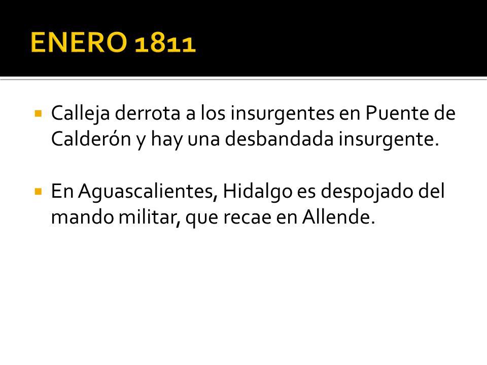 ENERO 1811 Calleja derrota a los insurgentes en Puente de Calderón y hay una desbandada insurgente.