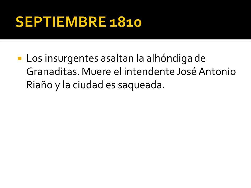 SEPTIEMBRE 1810 Los insurgentes asaltan la alhóndiga de Granaditas.
