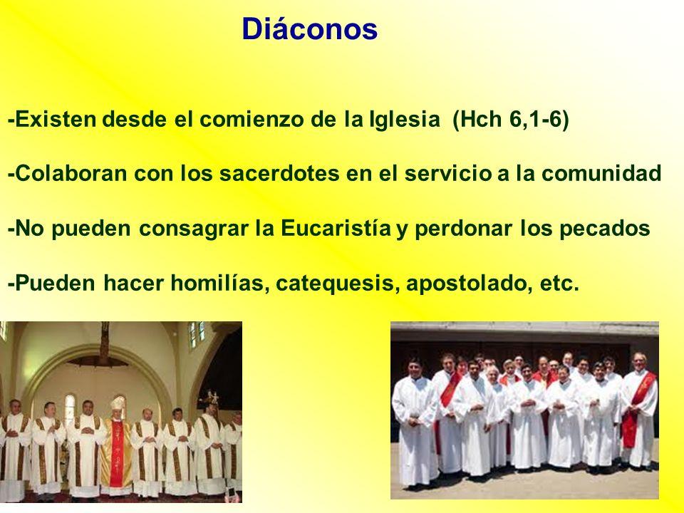 Diáconos -Existen desde el comienzo de la Iglesia (Hch 6,1-6)