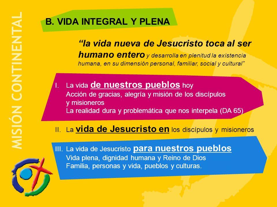 B. VIDA INTEGRAL Y PLENA