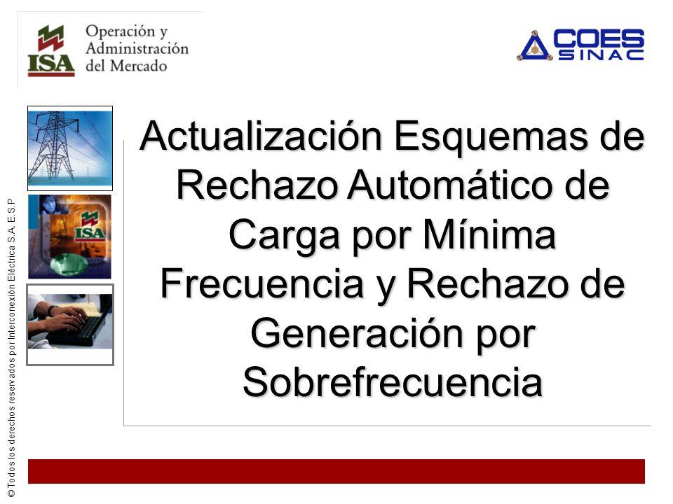 Actualización Esquemas de Rechazo Automático de Carga por Mínima Frecuencia y Rechazo de Generación por Sobrefrecuencia
