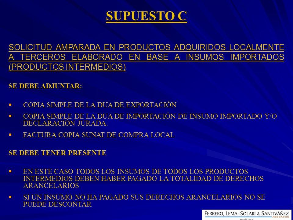 SUPUESTO C SOLICITUD AMPARADA EN PRODUCTOS ADQUIRIDOS LOCALMENTE A TERCEROS ELABORADO EN BASE A INSUMOS IMPORTADOS (PRODUCTOS INTERMEDIOS)