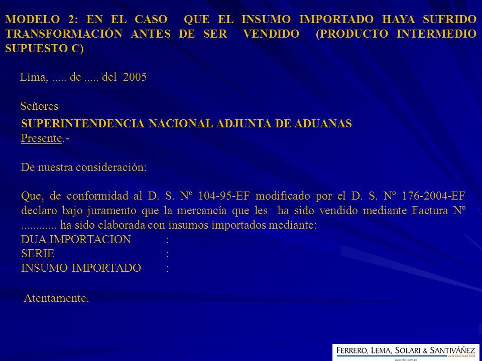 MODELO 2: EN EL CASO QUE EL INSUMO IMPORTADO HAYA SUFRIDO TRANSFORMACIÓN ANTES DE SER VENDIDO (PRODUCTO INTERMEDIO SUPUESTO C)