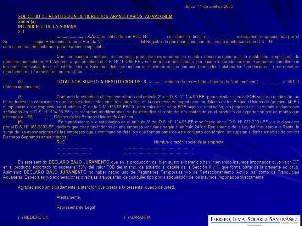 Surco, 11 de abril de 2005 SOLICITUD DE RESTITUCION DE DERECHOS ARANCELARIOS AD-VALOREM. Señor (a)