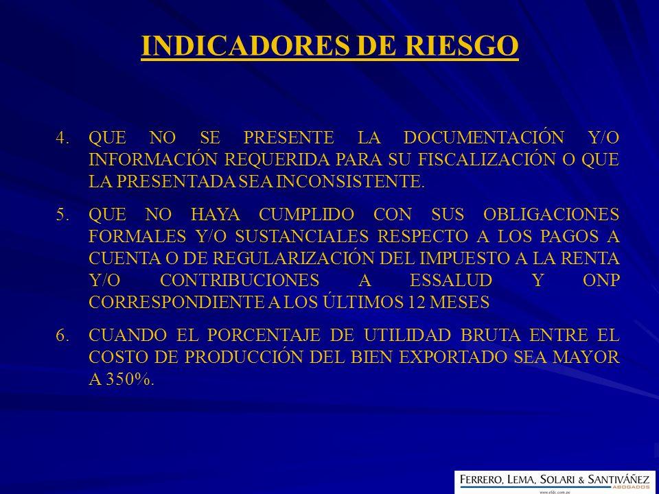 INDICADORES DE RIESGO QUE NO SE PRESENTE LA DOCUMENTACIÓN Y/O INFORMACIÓN REQUERIDA PARA SU FISCALIZACIÓN O QUE LA PRESENTADA SEA INCONSISTENTE.