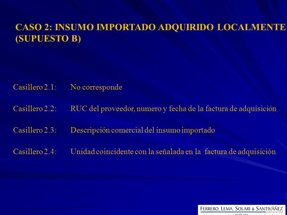 CASO 2: INSUMO IMPORTADO ADQUIRIDO LOCALMENTE (SUPUESTO B)