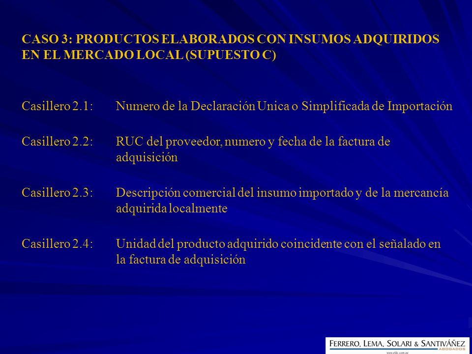CASO 3: PRODUCTOS ELABORADOS CON INSUMOS ADQUIRIDOS EN EL MERCADO LOCAL (SUPUESTO C)