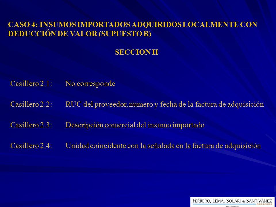 CASO 4: INSUMOS IMPORTADOS ADQUIRIDOS LOCALMENTE CON DEDUCCIÓN DE VALOR (SUPUESTO B)