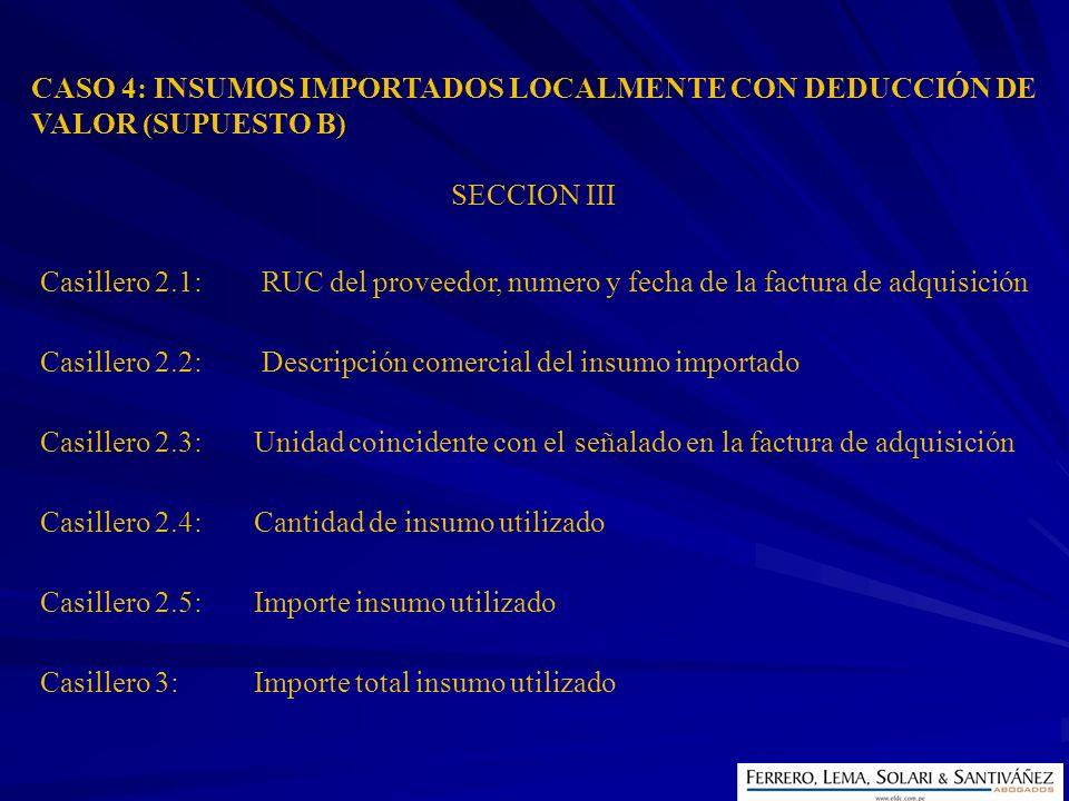 CASO 4: INSUMOS IMPORTADOS LOCALMENTE CON DEDUCCIÓN DE VALOR (SUPUESTO B)
