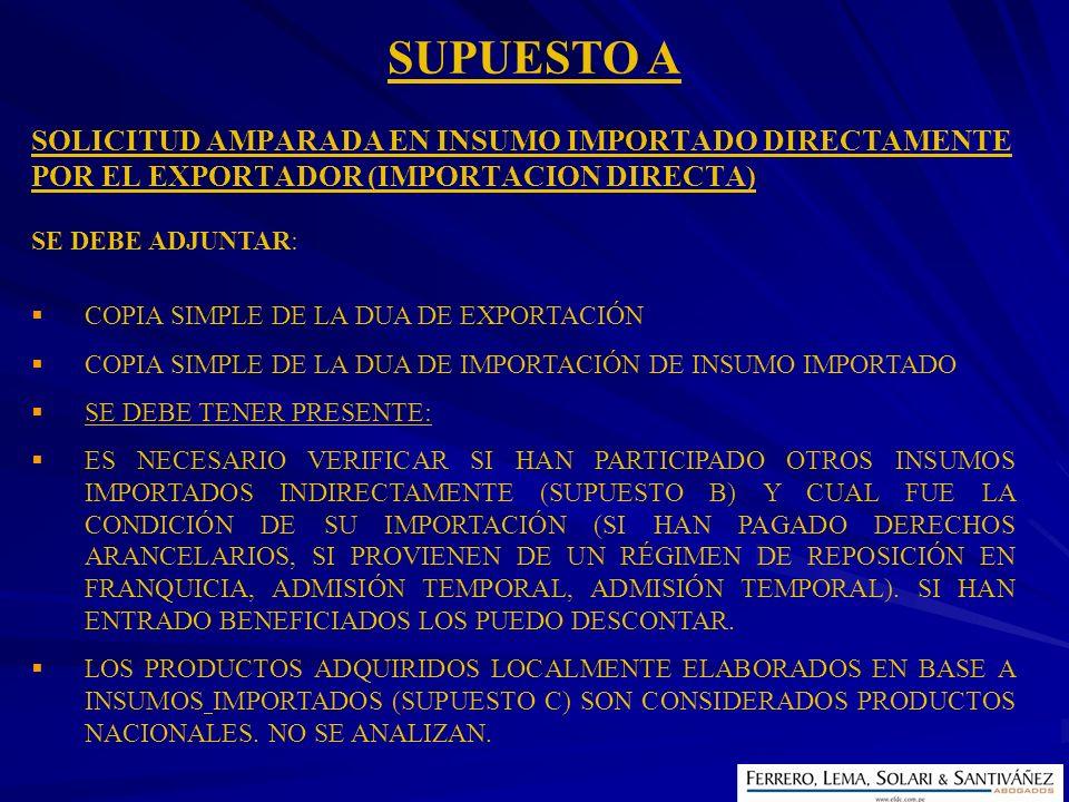 SUPUESTO A SOLICITUD AMPARADA EN INSUMO IMPORTADO DIRECTAMENTE POR EL EXPORTADOR (IMPORTACION DIRECTA)