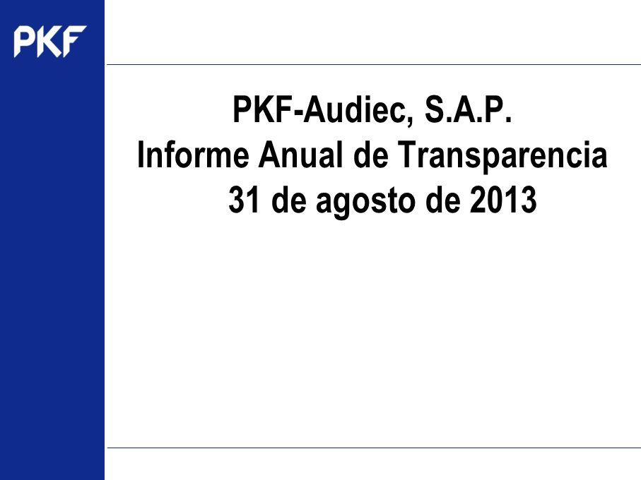 PKF-Audiec, S.A.P. Informe Anual de Transparencia 31 de agosto de 2013