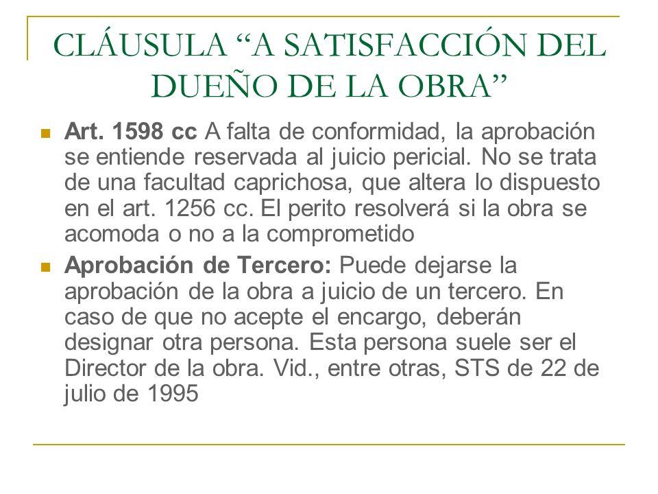 CLÁUSULA A SATISFACCIÓN DEL DUEÑO DE LA OBRA