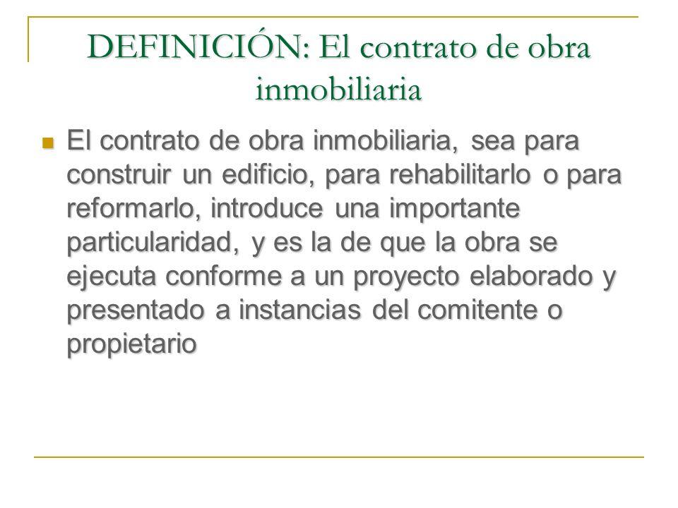 DEFINICIÓN: El contrato de obra inmobiliaria
