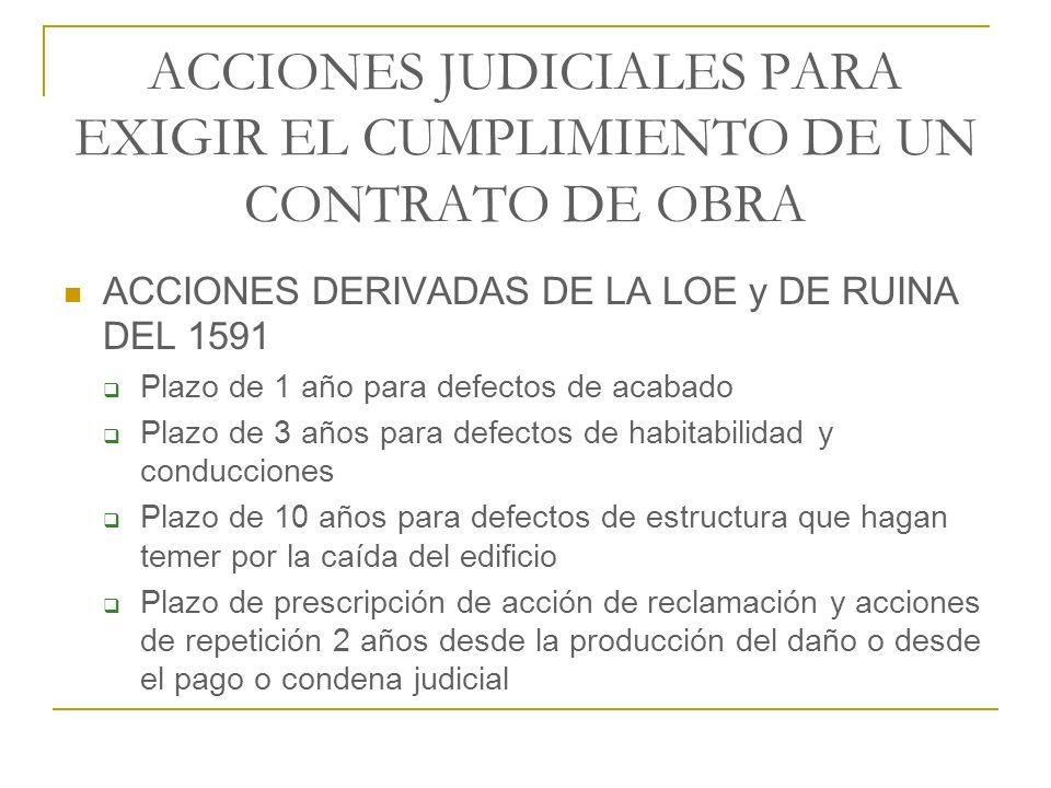 ACCIONES JUDICIALES PARA EXIGIR EL CUMPLIMIENTO DE UN CONTRATO DE OBRA