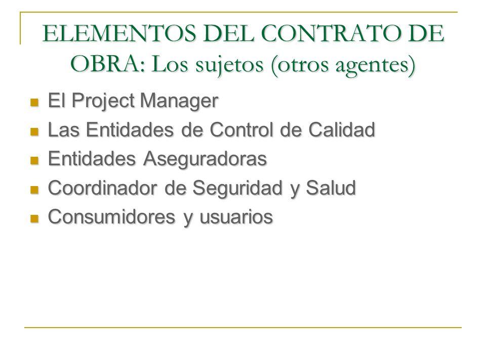 ELEMENTOS DEL CONTRATO DE OBRA: Los sujetos (otros agentes)