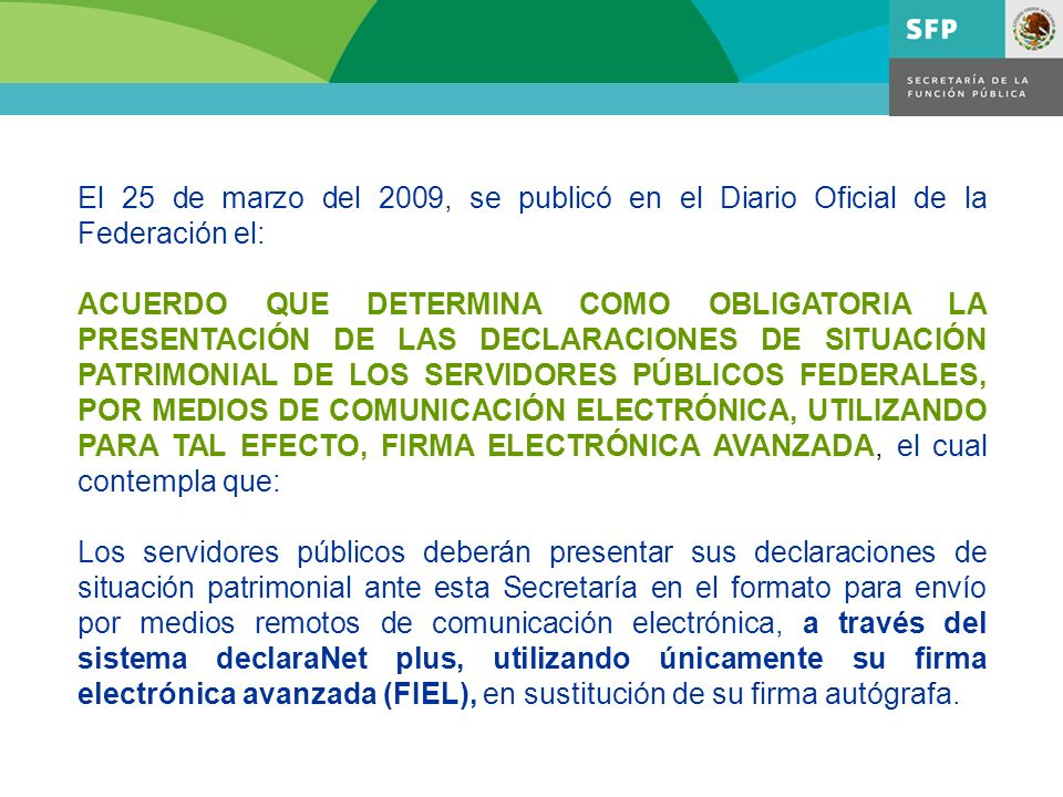 El 25 de marzo del 2009, se publicó en el Diario Oficial de la Federación el: