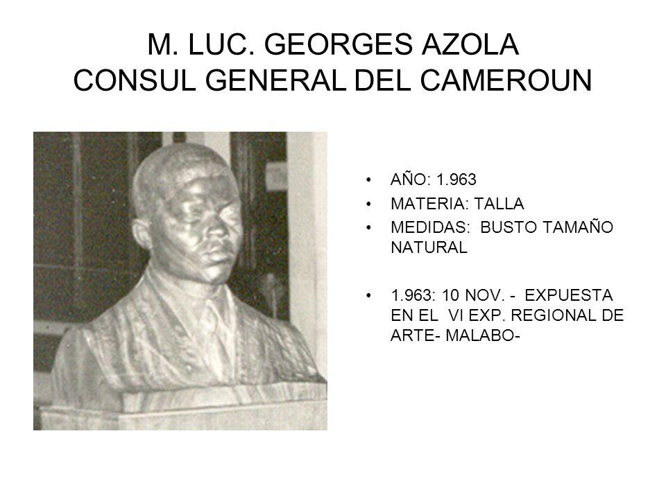 M. LUC. GEORGES AZOLA CONSUL GENERAL DEL CAMEROUN