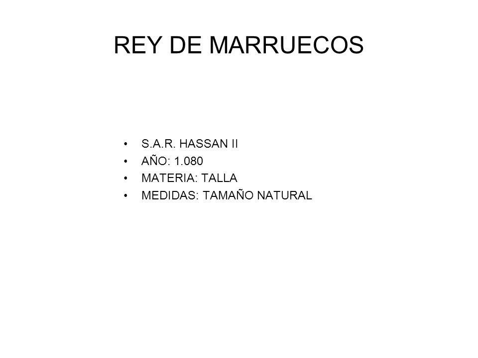 REY DE MARRUECOS S.A.R. HASSAN II AÑO: 1.080 MATERIA: TALLA