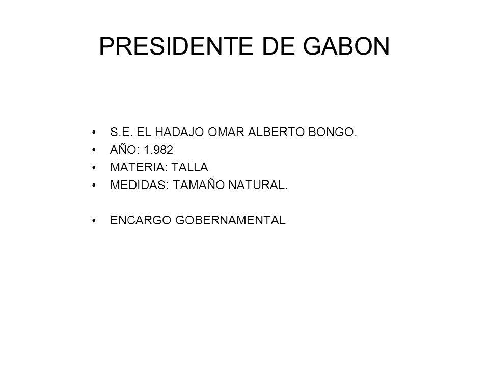 PRESIDENTE DE GABON S.E. EL HADAJO OMAR ALBERTO BONGO. AÑO: 1.982