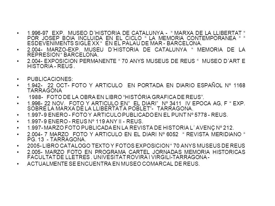 1.996-97 EXP. MUSEO D´HISTORIA DE CATALUNYA - MARXA DE LA LLIBERTAT POR JOSEP BOIA INCLUIDA EN EL CICLO LA MEMORIA CONTEMPORANEA ESDEVENIMENTS SIGLE XX EN EL PALAU DE MAR - BARCELONA.