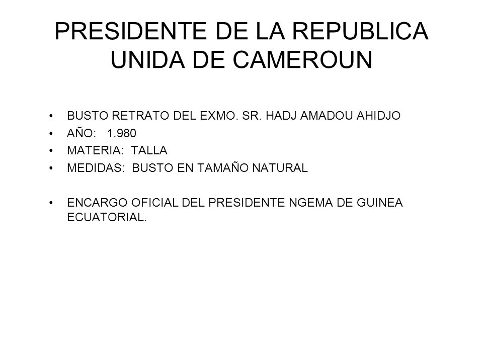 PRESIDENTE DE LA REPUBLICA UNIDA DE CAMEROUN