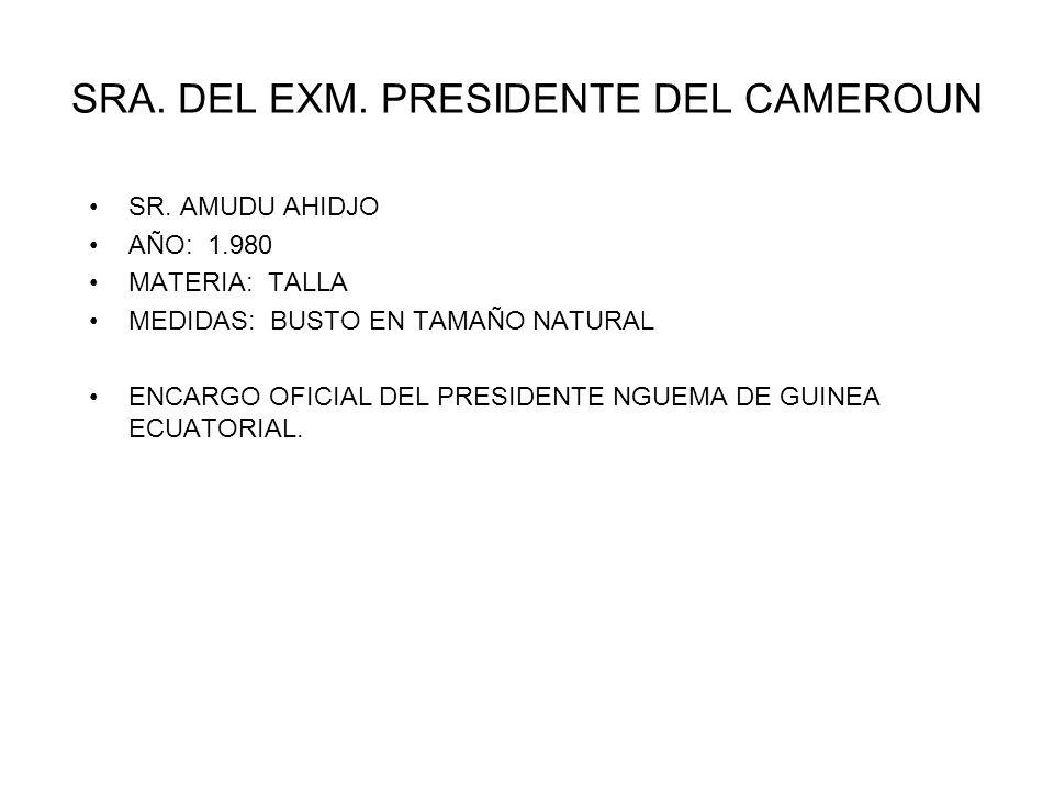 SRA. DEL EXM. PRESIDENTE DEL CAMEROUN