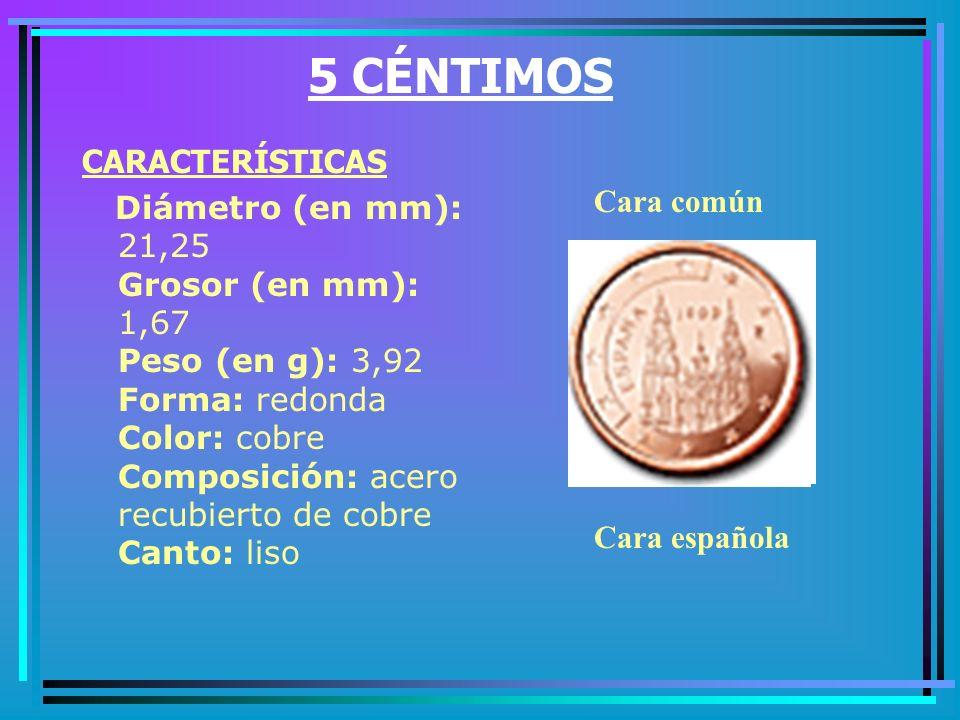 5 CÉNTIMOS CARACTERÍSTICAS
