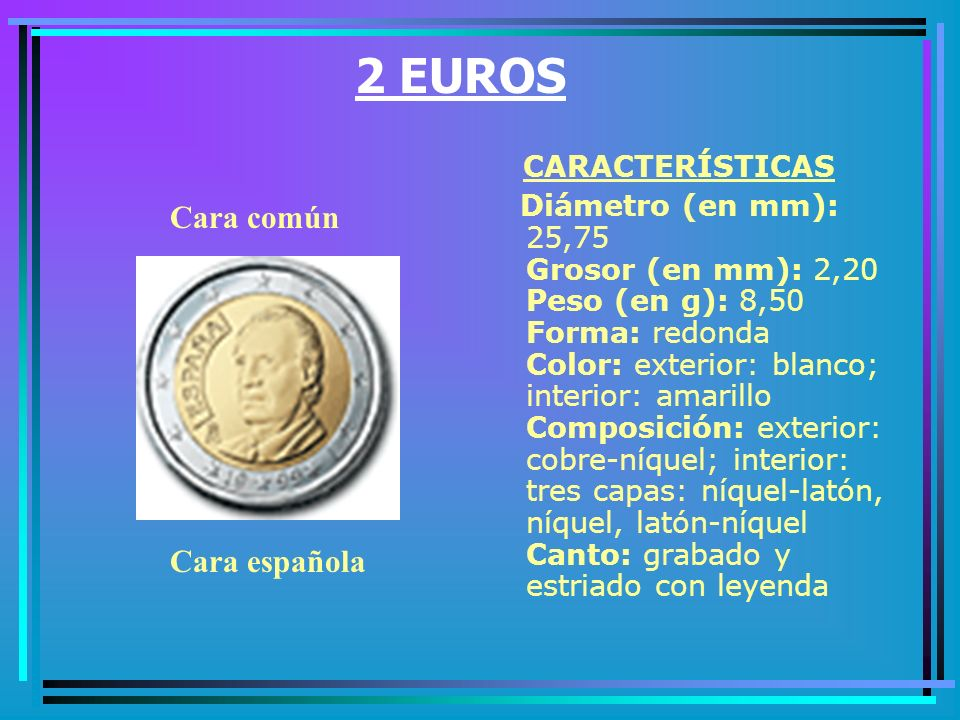 2 EUROS CARACTERÍSTICAS Cara común Cara española
