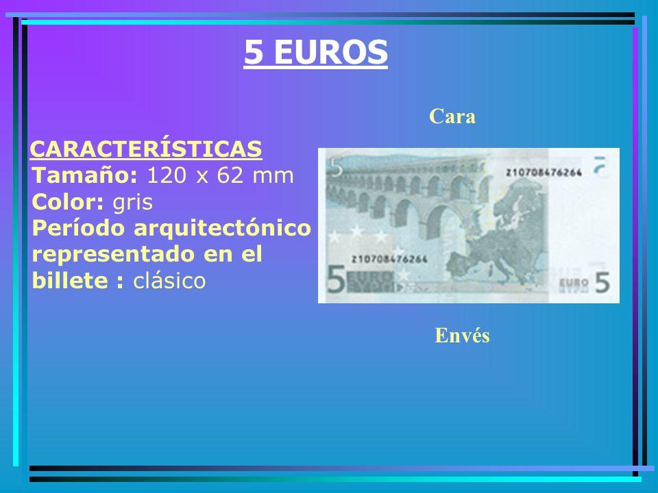 5 EUROS Cara. CARACTERÍSTICAS Tamaño: 120 x 62 mm Color: gris Período arquitectónico representado en el billete : clásico.