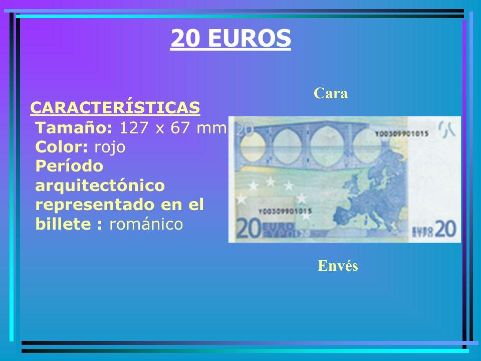 20 EUROS Cara. CARACTERÍSTICAS Tamaño: 127 x 67 mm Color: rojo Período arquitectónico representado en el billete : románico.