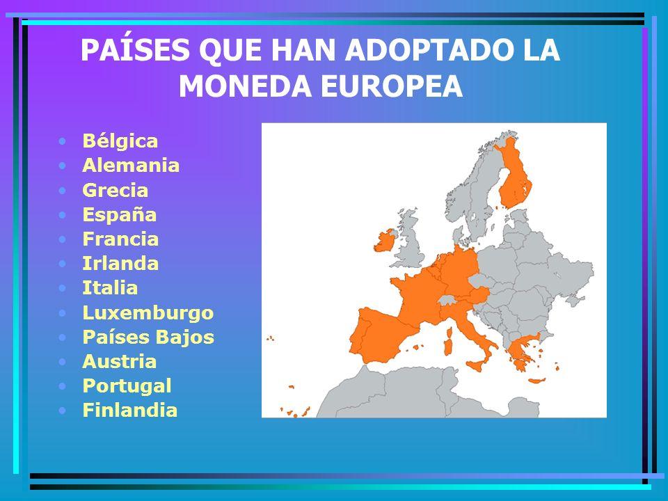 PAÍSES QUE HAN ADOPTADO LA MONEDA EUROPEA