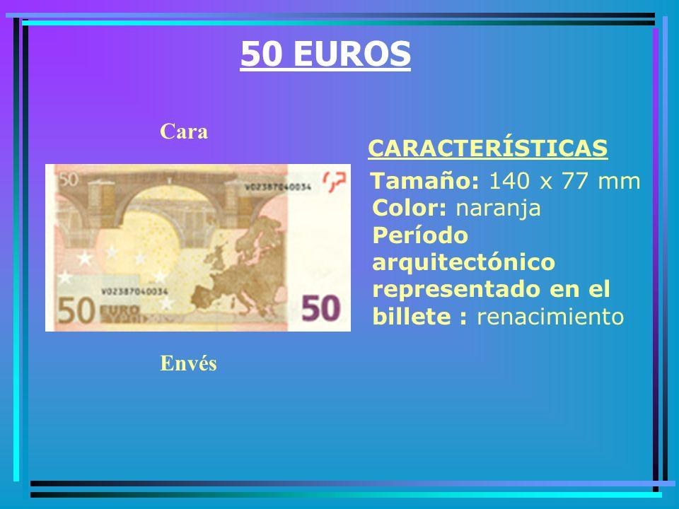 50 EUROS Cara. CARACTERÍSTICAS. Tamaño: 140 x 77 mm Color: naranja Período arquitectónico representado en el billete : renacimiento.