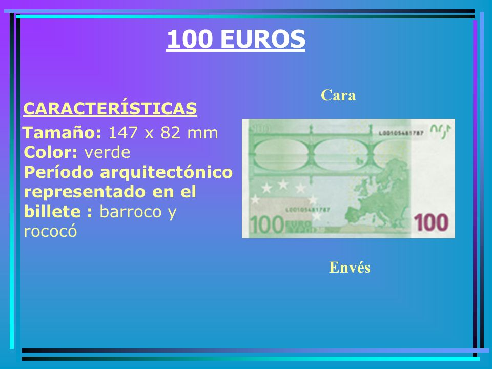 100 EUROS CARACTERÍSTICAS Cara